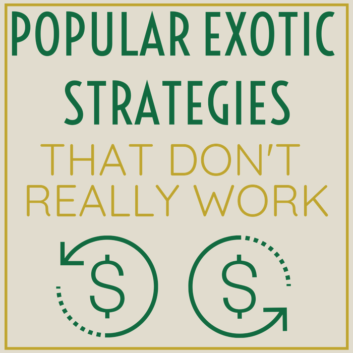 Exotic Investment Strategies That Don't Really Work