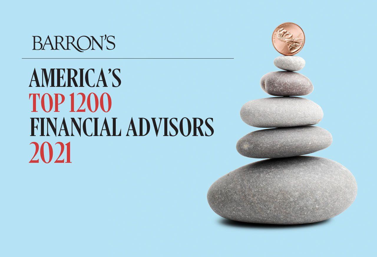 BARRON'S TOP 1,200 FINANCIAL ADVISORS 2021